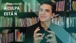 COMO TRABALHAR COM AS MINHAS CULPAS? | GABRIEL CHALITA