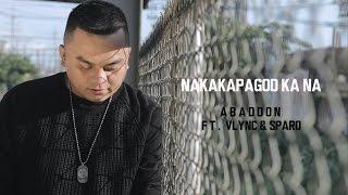 Repeat youtube video Abaddon - Nakakapagod Ka Na Ft. Vlync & Sparo (Wtih Lyrics)