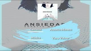 Annette Moreno - Vas a Volver (Audio)