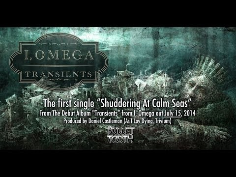 "I, Omega ""Shuddering At Calm Seas"" Lyric Video"