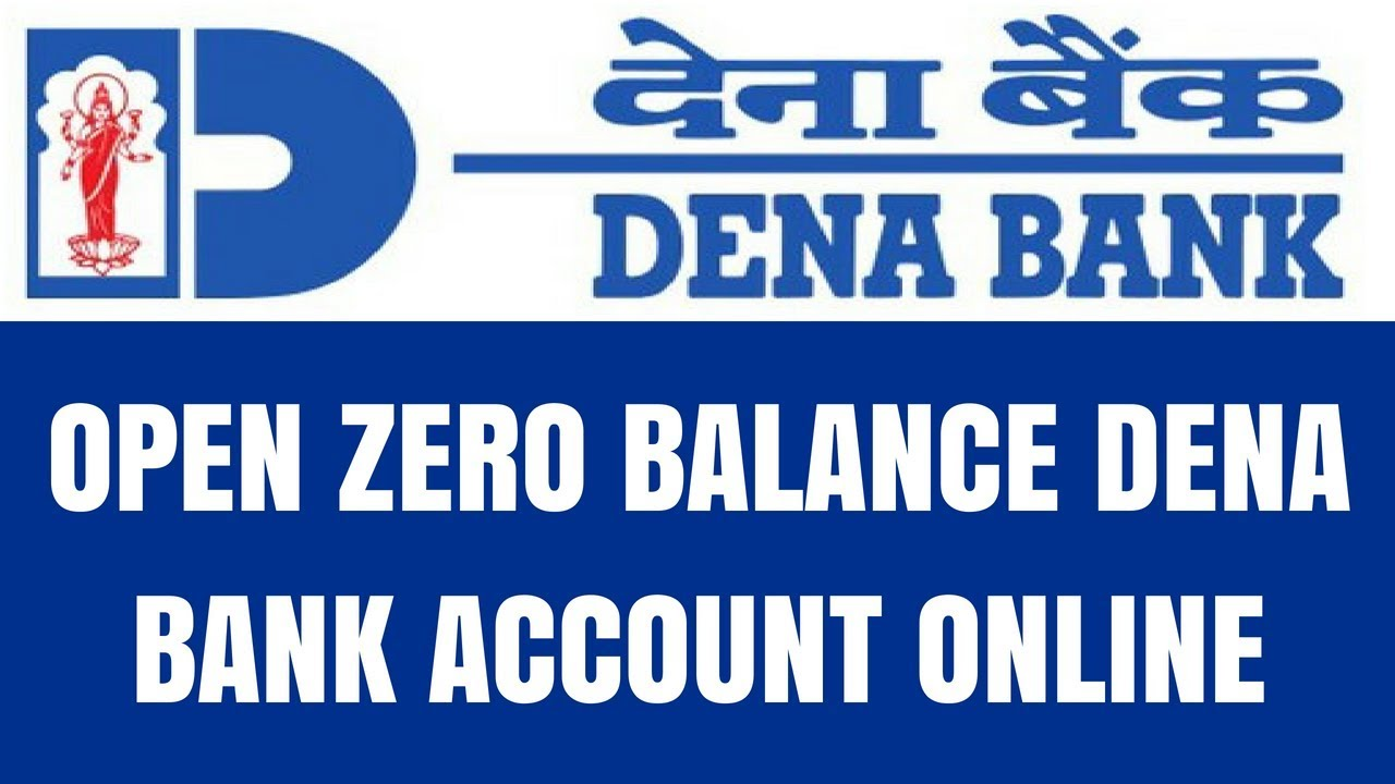 How To Open Dena Bank Account Online Open Zero Balance Account