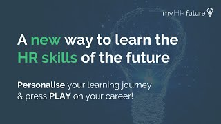 myHRfuture Academy: A NEW way to learn the HR skills of the future