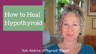 Ask andrea' thyroid health #2 - how to ...