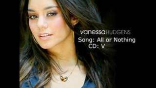 Watch Vanessa Hudgens All Or Nothing video