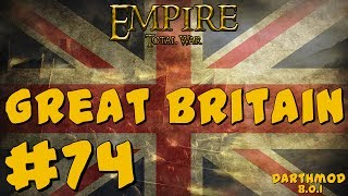 Empire Total War: Darthmod - Great Britain Campaign #74 ~ Let
