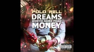 "Polo Rell - ""Dreams Worth More Than Money"" Freestyle"