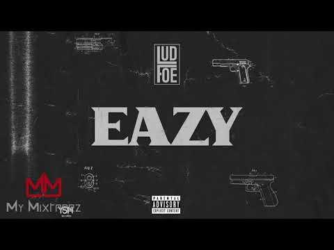 Lud Foe - Eazy [My Mixtapez Exclusive]
