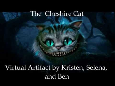 Virtual Artifact: The Cheshire Cat