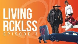 Living Rcklss Ep 3