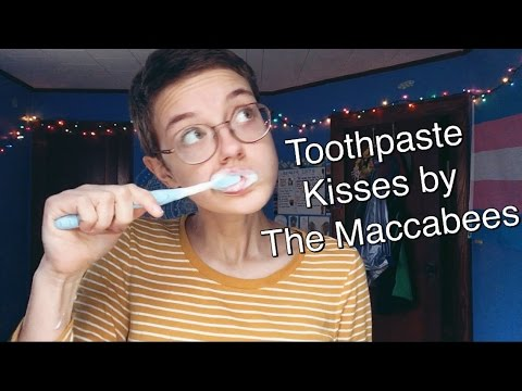 Toothpaste kisses || the Maccabees cover