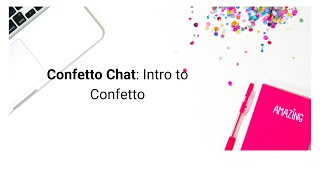 Intro to Confetto