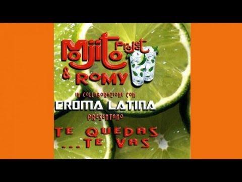 Mojito Project & Romy - Te Quedas Te Vas (Alternative Radio)