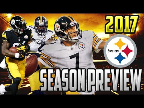 2017 PITTSBURGH STEELERS SEASON PREVIEW & PREDICTION- ARE THE STEELERS THE BEST TEAM IN THE NFL!?!?