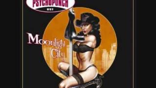 Psychopunch - Hush Now Baby
