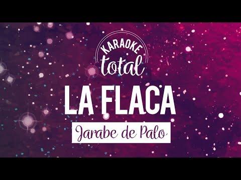 La Flaca - Jarabe de Palo - Karaoke Con Coros