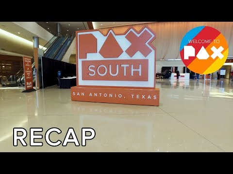 Recap - Welcome to PAX! [South 2017]