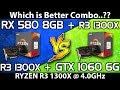 RX 580 (8GB) vs GTX 1060 (6GB) || Ryzen R3 1300X (4.0GHz) || Comparison