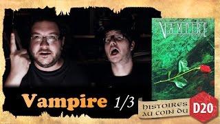 VAMPIRE - histoires au coin du D20 partie 1 sur 3 (Je ne boirai pas de jus de tomates)