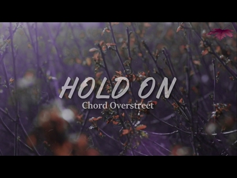 Chord Overstreet-Hold On (Traducida al Español)