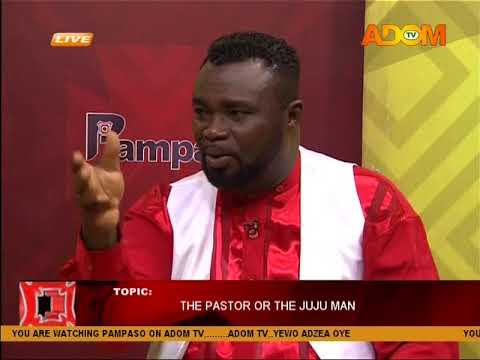 THE PASTOR OR THE JUJU MAN - PAMPASO ON ADOM TV (19-9-17)
