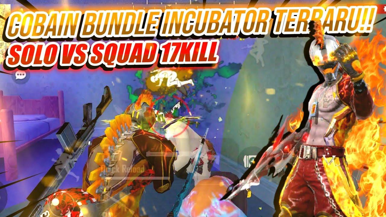 SOLO VS SQUAD 17KILL DIINCER 1SERVER!! COBAIN BUNDLE INCUBATOR LEGEND!!