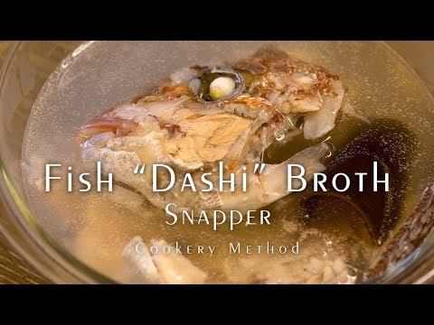 "Fish ""Dashi"" Broth - Snapper - Cherish The Ingredients Without Waste"