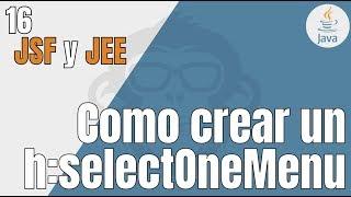 14. Como crear un h: selectOneMenu - Tutorial JEE