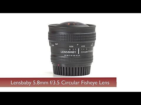Hands-On Review: Lensbaby | 5.8mm F/3.5mm Circular Fisheye Lens