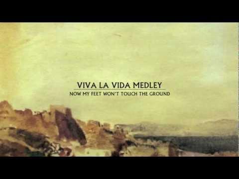 A Viva La Vida Medley (A Coldplay Medley)