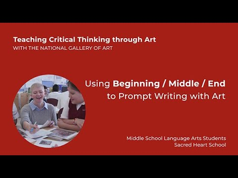 Teaching Critical Thinking through Art , 3.5: Using Beginning/Middle/End to Prompt Writing with Art