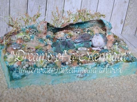 Dreams of a Mermaid mixed media box tutorial