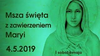 Msza święta z zawierzeniem Maryi (I sobota maja) - 2019