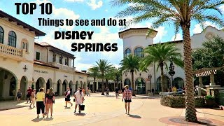 TOP 10 things to see, do and eat at Disney Springs | Walt Disney World