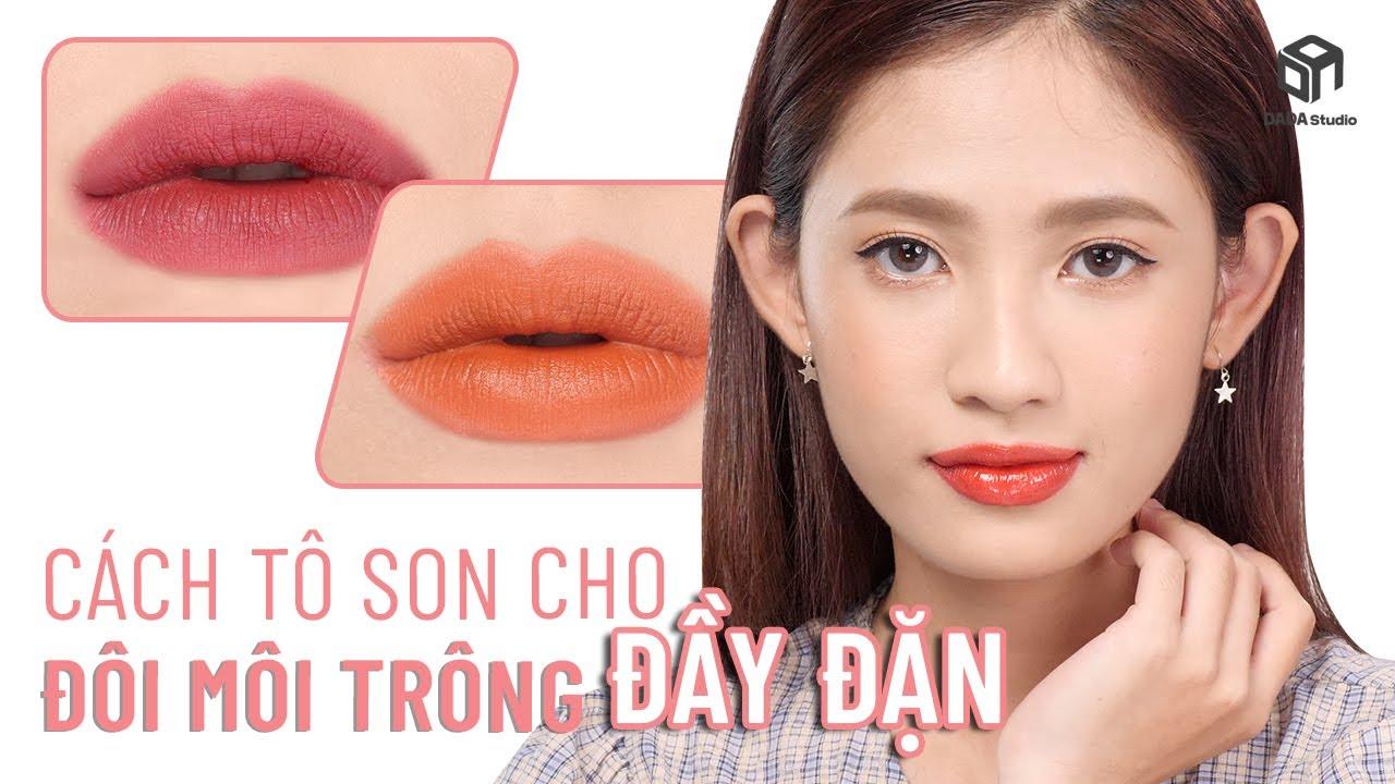 Cách Tô Son Cho Đôi Môi Dày Và Đầy Đặn Hơn | DADA Beauty Việt Nam