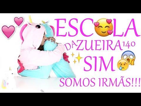 ESCOLA DA ZUEIRA 140 SIIIIIM!!! SOMOS IRMÃS!!!