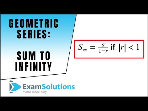 Geometric Series - Sum to Infinity : ExamSolutions