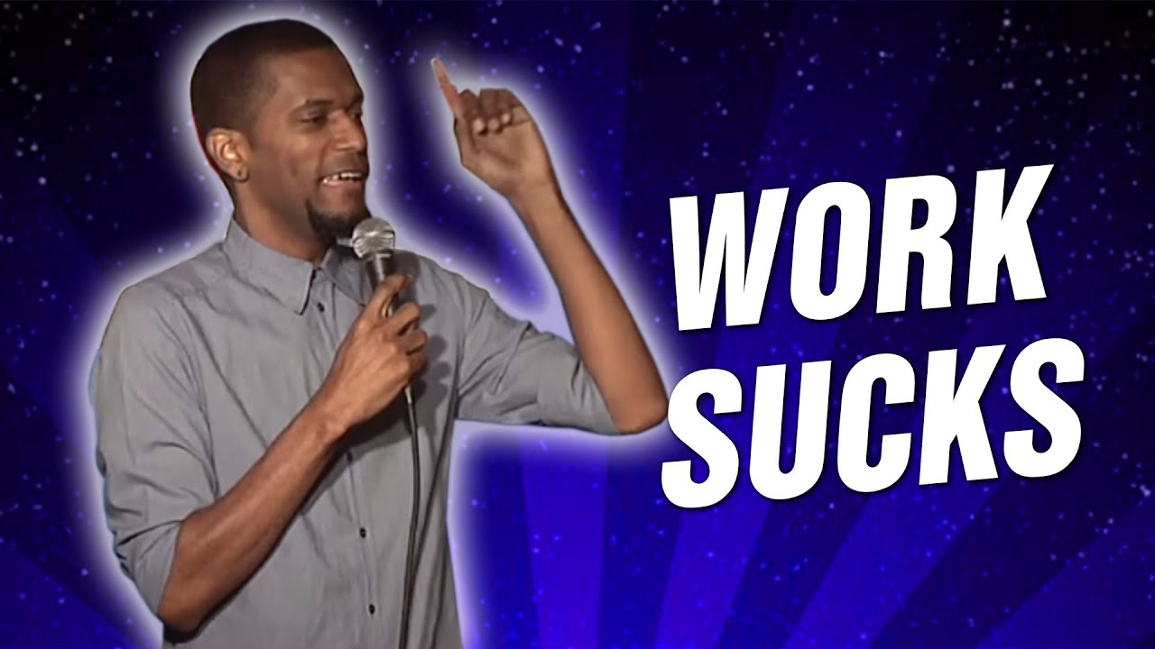 Work Sucks (Stand Up Comedy)