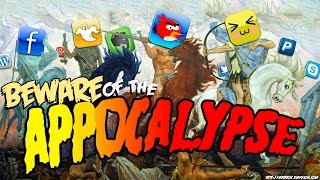 Beware of the App-ocalypse