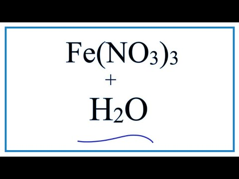 Equation For Fe(NO3)3 + H2O  |  Iron (III) Nitrate + Water