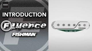 Fishman Fluence - Introduction