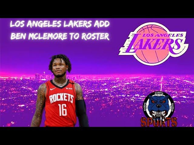Los Angeles Lakers| Lakers Fill Last Roster Spot  Add Ben McLemore