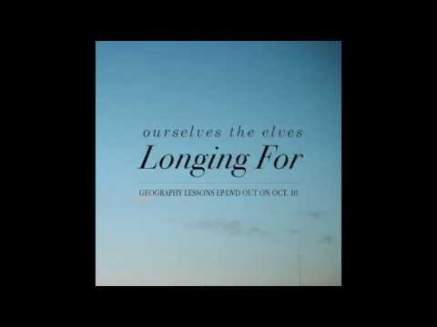 Ourselves the Elves - Longing For