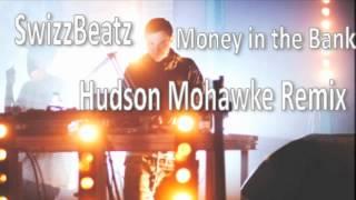 SwizzBeatz - Money in the Bank (Hudson Mohawke Remix)