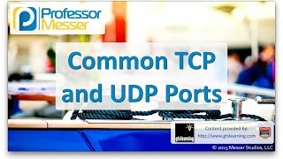 Common TCP and UDP Ports - CompTIA A+ 220-901 - 2.4