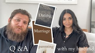 Dating, Marriage, Parenting // Q&A with my Husband