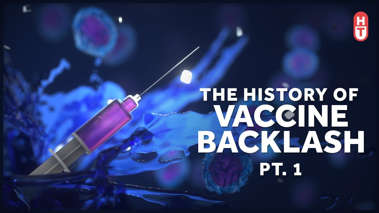 The History of Vaccine Backlash Part 1 - YouTube