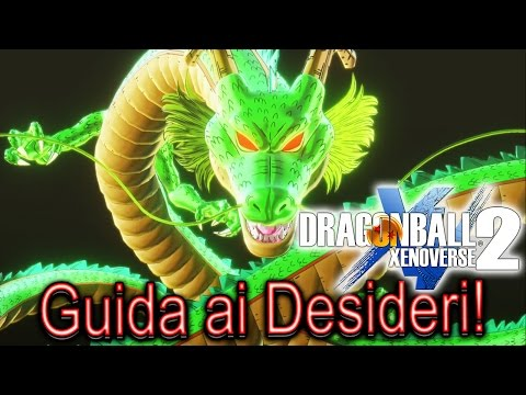 XENOVERSE 2: GUIDA AI DESIDERI DEL DRAGO SHENRON & LISTA RICOMPENSE! / Shenron Wishes + Rewards ITA