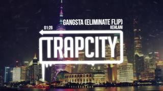 Kehlani  Gangsta (Eliminate Remix)
