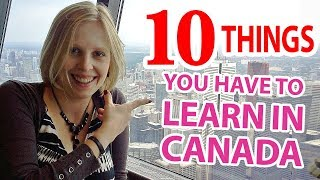 10 things you have to learn in Canada