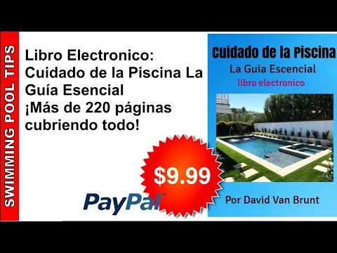 Libro Electronico: Cuidado De La Piscina La Guía Esencial ¡Más De 220 Páginas Cubriendo Todo!